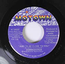 COMMODORES 45 RPM JUST TO BE CLOSE TO YOU / THUMPIN' MUSIC