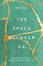 The Space Between Us: Conversations about Transforming Conflict