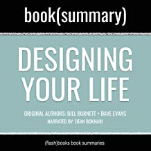 Designing Your Life by Bill Burnett and Dave Evans - Book Summary: How to Build a Well-Lived, Joyful Life