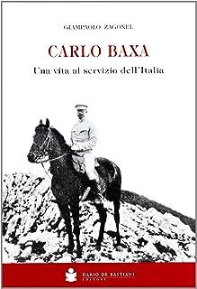 Carlo Baxa. Una vita al servizio dell'Italia