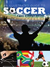 Illustrated Guide to Soccer (Superstars of Soccer) (English Edition)