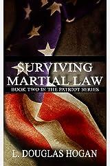 Surviving Martial Law (The Patriot Series Book 2) Kindle Edition