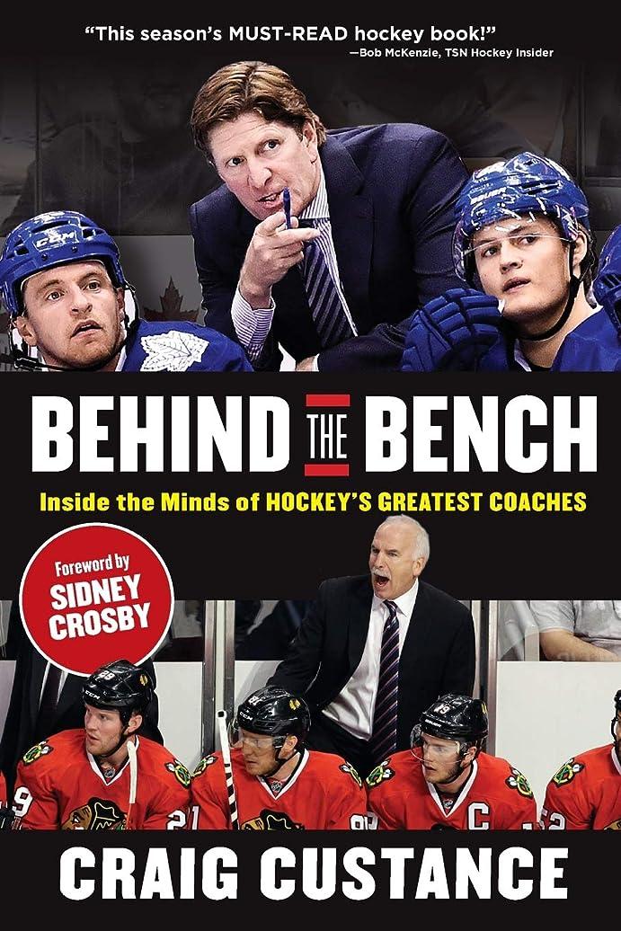 測定可能来て絶滅したBehind the Bench: Inside the Minds of Hockey's Greatest Coaches