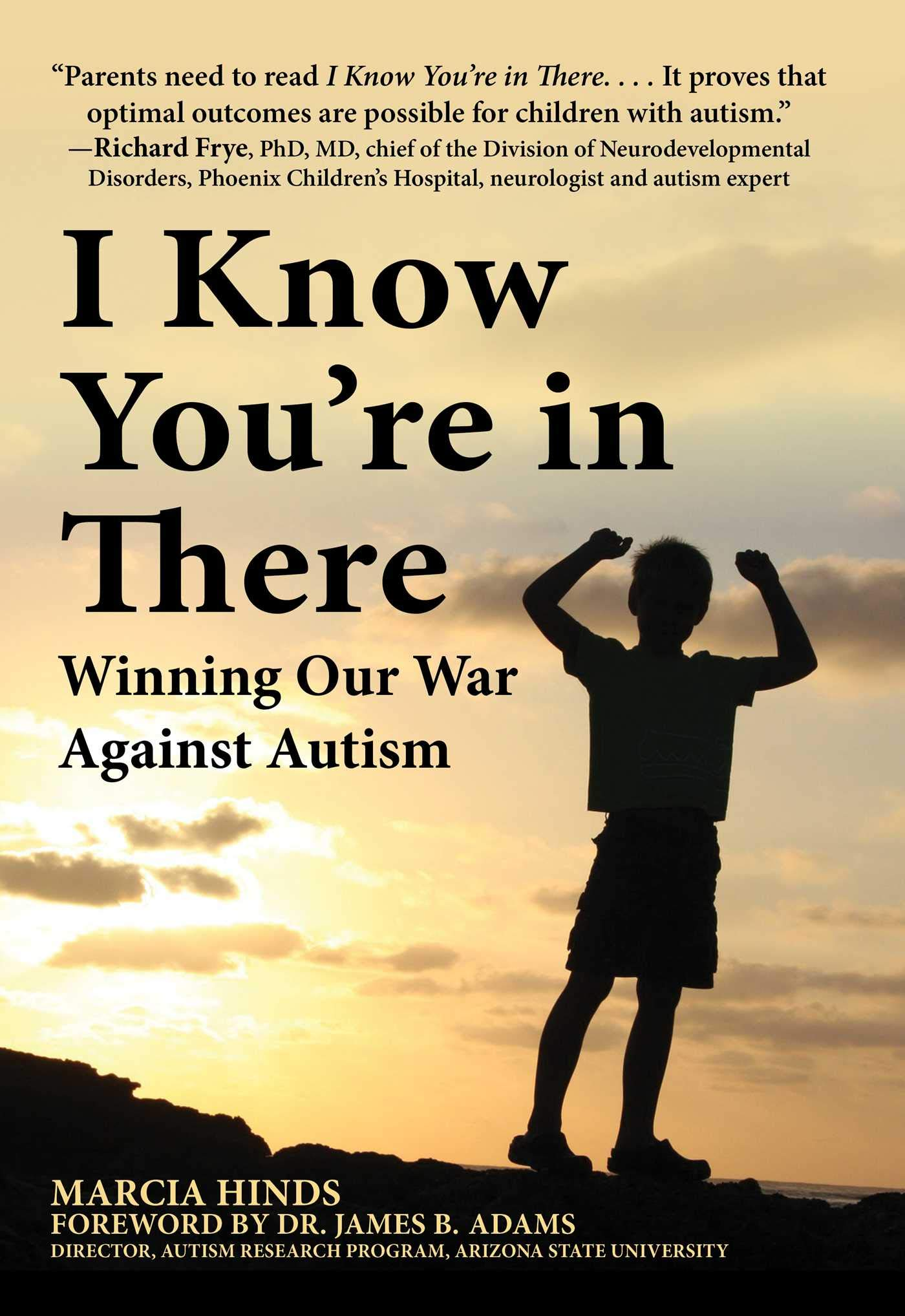 Image OfI Know You're In There: Winning Our War Against Autism