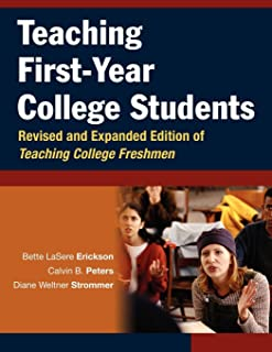 Teaching First-Year College Students, Revised and Expanded Edition of Teaching College Freshmen