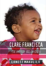 Clare Francisca: The Happiest Girl