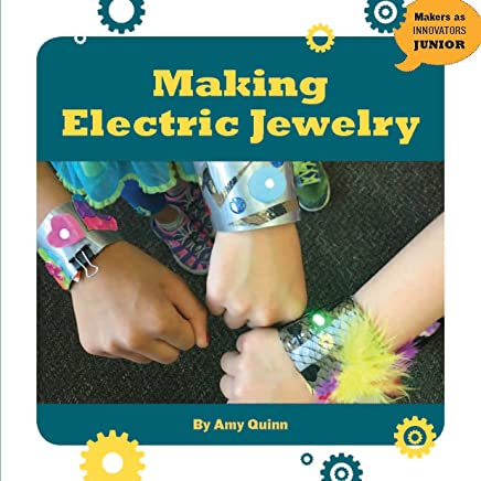 Making Electric Jewelry (21st Century Skills Innovation Library: Makers as Innovators Junior) (English Edition)