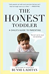 The Honest Toddler: A Child's Guide to Parenting Kindle Edition