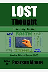 LOST Thought University Edition: Leading Thinkers Discuss LOST Kindle Edition