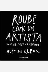 Roube como um artista: 10 dicas sobre criatividade (Pitch Deck) eBook Kindle