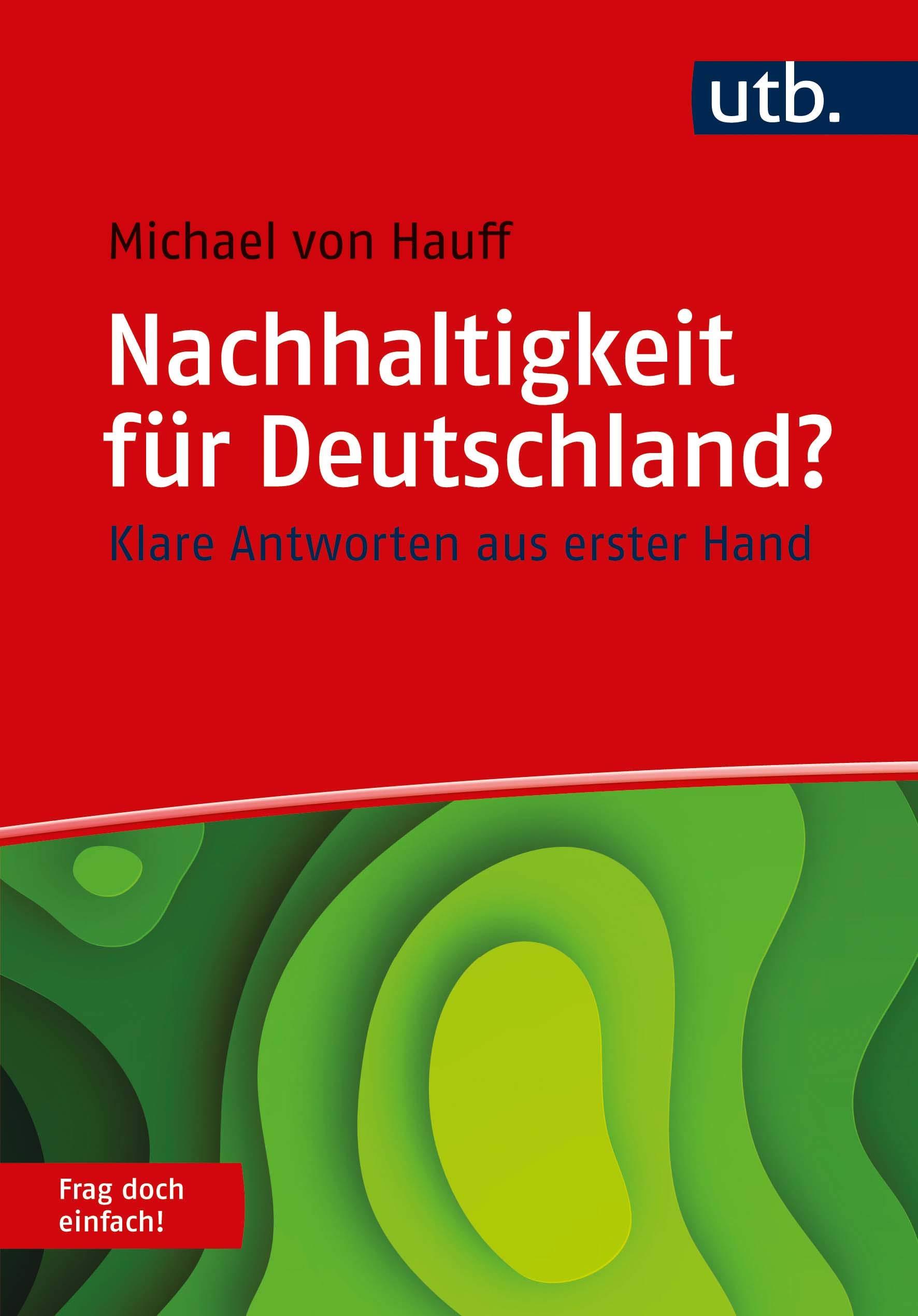 Nachhaltigkeit für Deutschland? Frag doch einfach!: Klare Antworten aus erster Hand (German Edition)