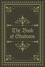The Book of Shadows: Grimoire Spell Book ; Blank Grimoire For The Apprentice Wizard & Witches ; Blank Grimoire Journal ; Grimoire Book For Witches ; ... Book of Shadows ; Charmed Book of Shadows