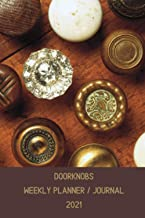 """Doorknobs Weekly Planner / Journal 2021: 12 Month Weekly Calendar Appointment Book With Blank Lined Journal Pages 6"""" x 9"""""""