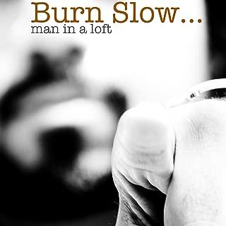 Burn Slow (Interlude III)