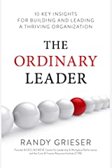 The Ordinary Leader: 10 Key Insights for Building and Leading a Thriving Organization Kindle Edition