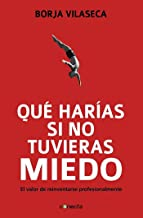 Qué harías si no tuvieras miedo / What Would You Do If You Weren't Afraid? (Spanish Edition)