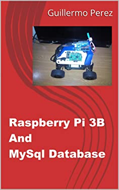 Raspberry Pi 3 B And Mysql Database