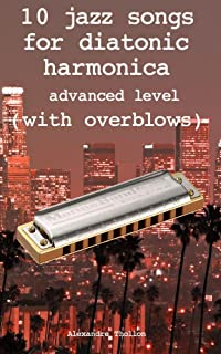 10 jazz songs for diatonic harmonica  - advanced level  (with overblows) (English Edition)