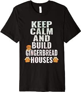 Keep Calm Build Gingerbread Houses Winter Fun Christmas Gift Premium T-Shirt