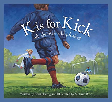 K is for Kick: A Soccer Alphabet (Sports Alphabet)