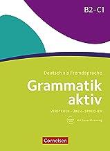 Grammatik aktiv / B2/C1 - Üben, Hören, Sprechen: Übungsgrammatik mit Audios online (Grammatik aktiv - Deutsch als Fremdspr...