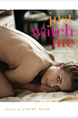 Just Watch Me: Erotica for Women Kindle Edition