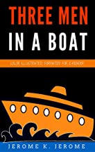 Three Men In A Boat: Color Illustrated, Formatted for E-Readers (Unabridged Version)