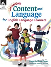 Connecting Content and Language for English Language Learners (Connecting Content and Language for English Language Development)