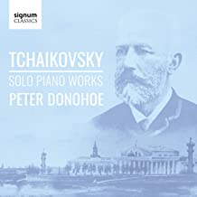Peter Donohoe - Tchaikovsky Solo Piano Works