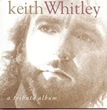 Best keith whitley: a tribute album songs Reviews