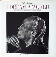 I Dream a World: Portraits of Black Women Who Changed America