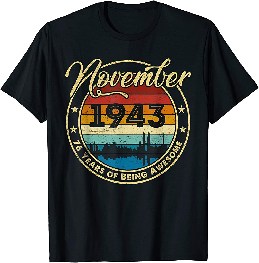 Classic November 1943 76 Years Old 76th Birthday Gift T-shirt
