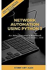 Network Automation using Python 3: An Administrator's Handbook Kindle Edition