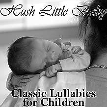 Hush Little Baby: Classic Lullabies for Children