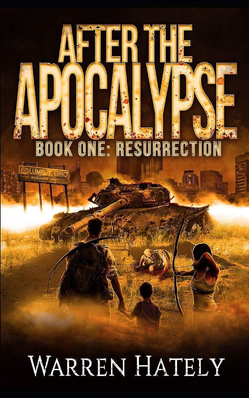 完全に好ましいペストAfter the Apocalypse Book 1 Resurrection: a zombie apocalypse political action thriller