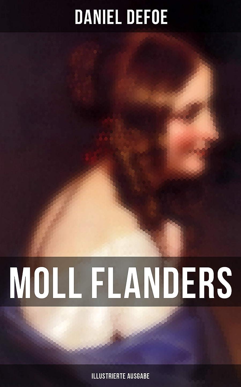 スクラブ七面鳥うめきMoll Flanders (Illustrierte Ausgabe): Glück und Unglück der berühmten Moll Flanders (German Edition)