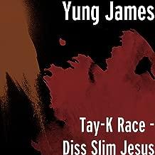 Tay-K Race - Diss Slim Jesus [Explicit]