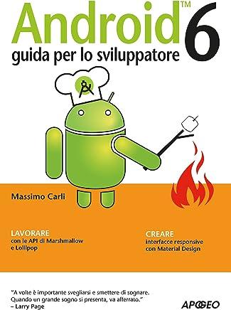 Android 6: guida per lo sviluppatore (Sviluppare app Vol. 1)
