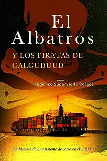 El Albatros y los piratas de Galguduud: La historia de una