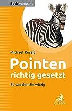 Pointen richtig gesetzt: Ein Arbeitsbuch für Entertainer, Redner, Moderatoren (Beck kompakt) (German Edition)