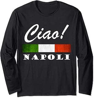 Ciao Italia Tricolore Italian Flag Napoli Naples Italy Pride Long Sleeve T-Shirt