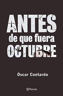 Antes de que fuera octubre (Fuera de colección) (Spanish Edition)