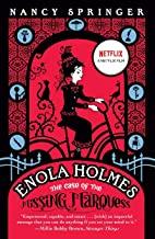 Enola Holmes: The Case of the Missing Marquess (An Enola Holmes Mystery)