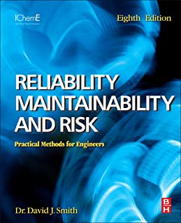 Reliability, Maintainability and Risk: Practical Methods for Engineers including Reliability Centred Maintenance and Safety-Related Systems