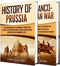Prussia: A Captivating Guide to the History of Prussia and Franco-Prussian War (English Edition)