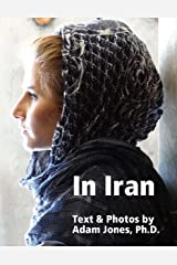 In Iran: Text & Photos Kindle Edition