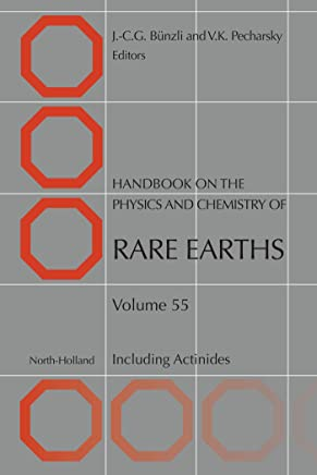 Handbook on the Physics and Chemistry of Rare Earths: Including Actinides (ISSN 55)