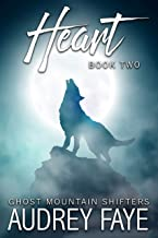 Heart (Ghost Mountain Wolf Shifters Book 2)
