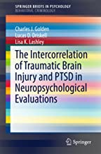 The Intercorrelation of Traumatic Brain Injury and PTSD in Neuropsychological Evaluations (SpringerBriefs in Psychology)