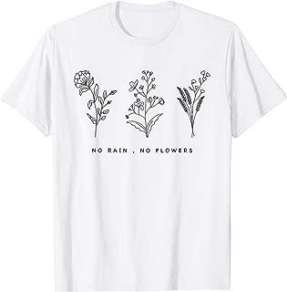 No Rain No Flowers Cute Womens Gift T-Shirt